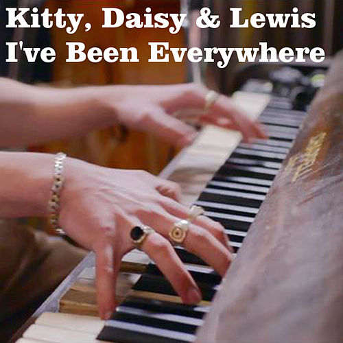I've Been Everywhere de Kitty, Daisy & Lewis