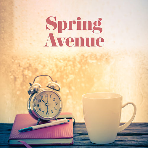 Spring Avenue: Instrumental Music for a Good and Happy Morning de Various Artists