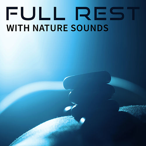 Full Rest with Nature Sounds – Spa Music, Sounds for Wellness, Singing Birds, Peaceful Soul, Relaxation Melodies by Relaxing Spa Music