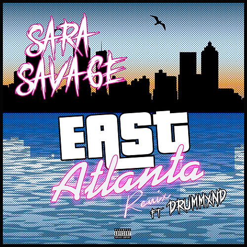 East Atlanta (Remix) [feat. Drummxnd] de Sara Savage