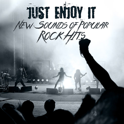 Just Enjoy It: New Sounds of Popular Rock Hits de Various Artists