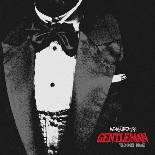 Gentleman by WavyTheKing