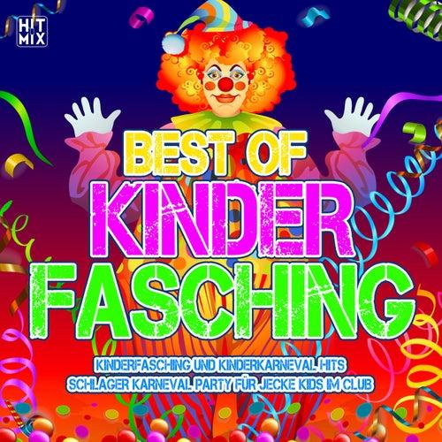 Best of Kinder Fasching (Kinderfasching und Kinderkarneval Hits - Schlager Karneval Party für jecke Kids im Club) von Various Artists