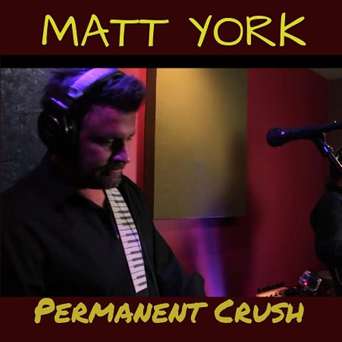 Permanent Crush by Matt York