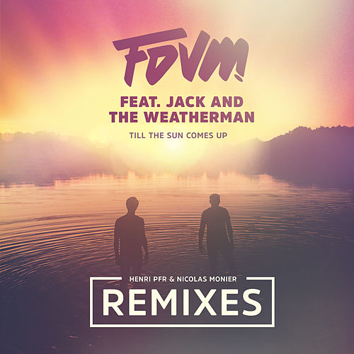 Till The Sun Comes Up (Remixes) de Fdvm