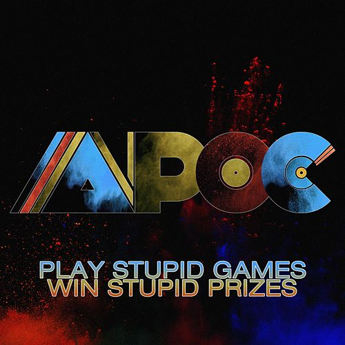 Play Stupid Games, Win Stupid Prizes de Apoc