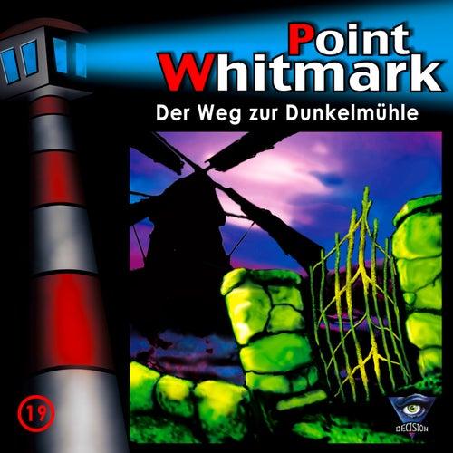 019/Der Weg zur Dunkelmühle von Point Whitmark