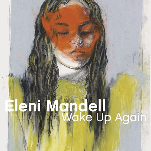 Wake Up Again by Eleni Mandell