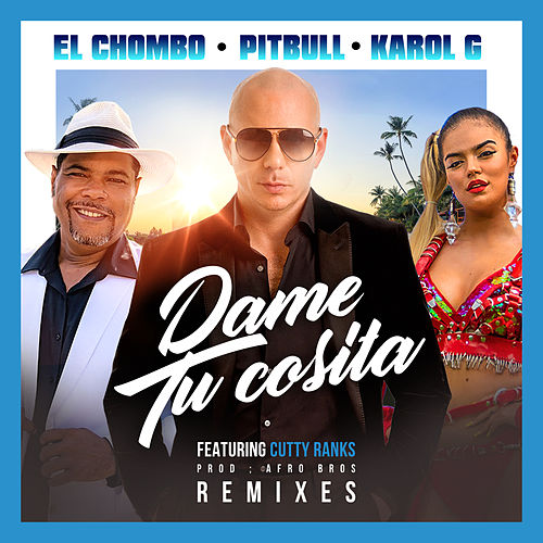 Dame Tu Cosita (Remixes) de Pitbull