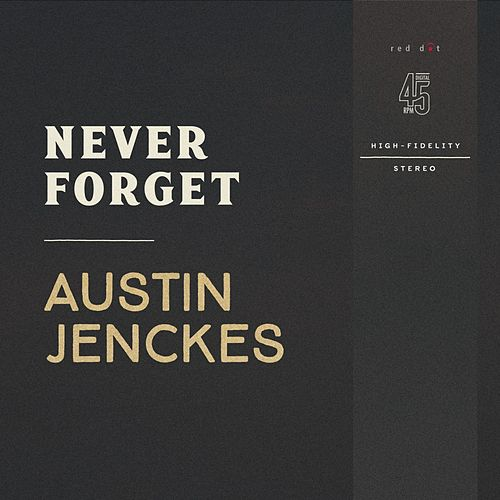 Never Forget by Austin Jenckes