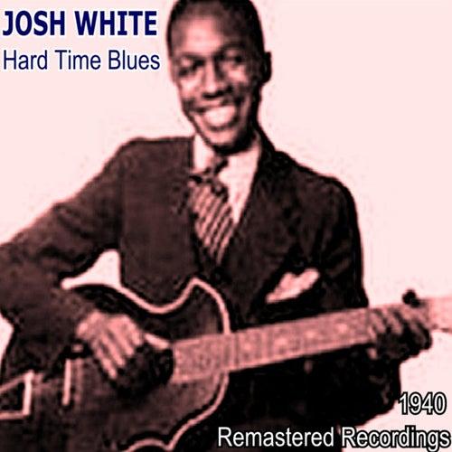 Hard Time Blues by Josh White