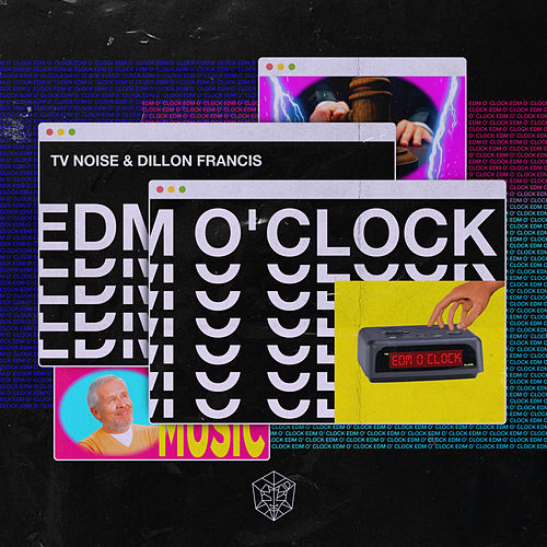 Edm O' Clock by TV Noise