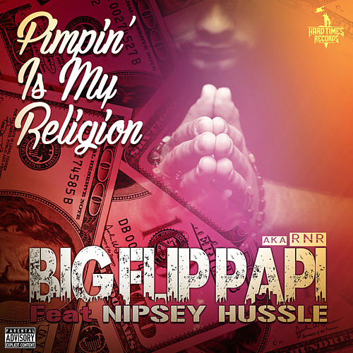 Pimpin' is My Religion von Big Flip Papi