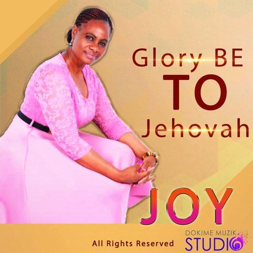 Glory Be to Jehovah de JOY