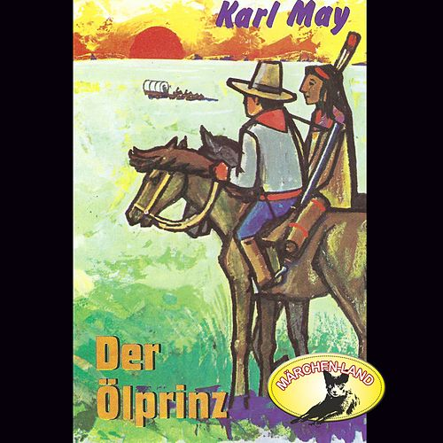 Der Ölprinz von Karl May