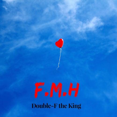 F.M.H von Double-F the King