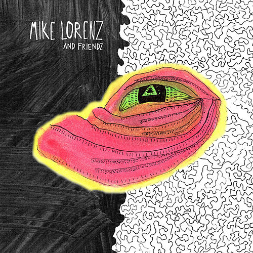 Mike Lorenz & Friendz by Mike Lorenz