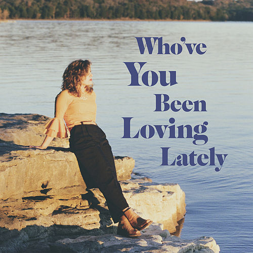 Who've You Been Loving Lately (Single edit) by Judy Blank