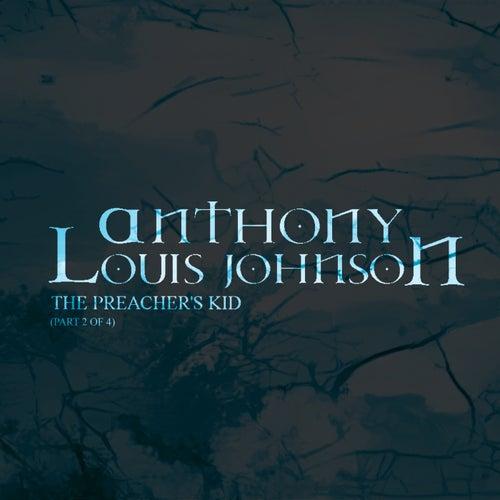 The Preacher's Kid, Pt. 2 of 4 de Anthony Louis Johnson