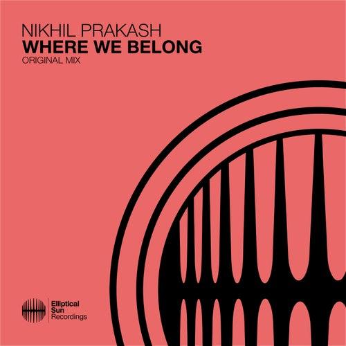 Where We Belong by Nikhil Prakash