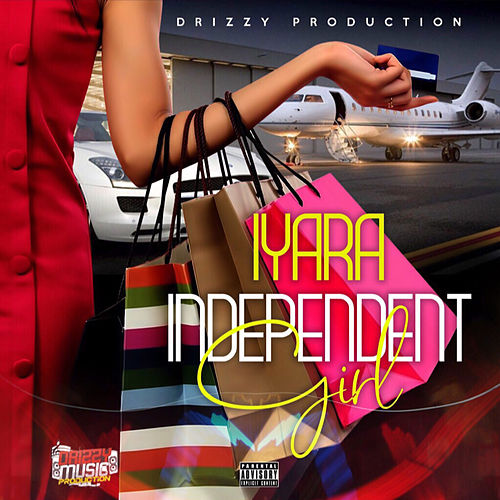 Independent Girl by Iyara