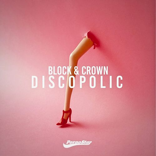 Block & Crown - Discopolic, Vol. 1 by Block and Crown