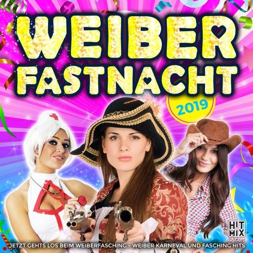 Weiberfastnacht 2019 - Jetzt gehts los beim Weiberfasching (Weiber Karneval und Fasching Hits) von Various Artists