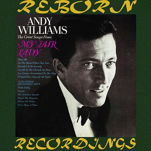 The Great Songs from 'My Fair Lady' and Other Broadway Hits (HD Remastered) by Andy Williams