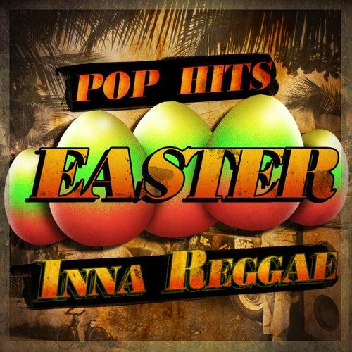 Pop Hits - Easter Inna Reggae by Various Artists