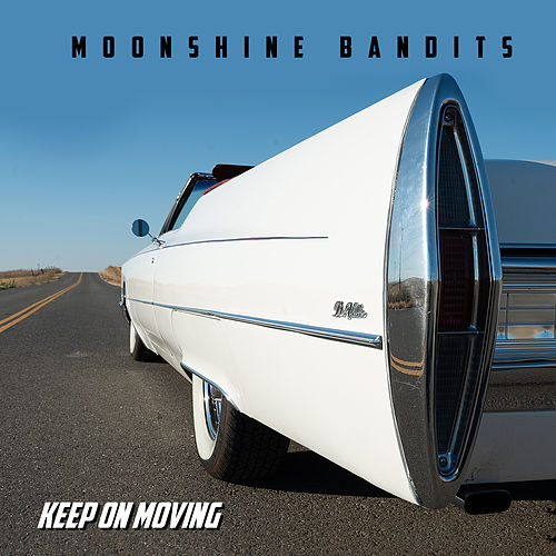 Keep on Moving by Moonshine Bandits