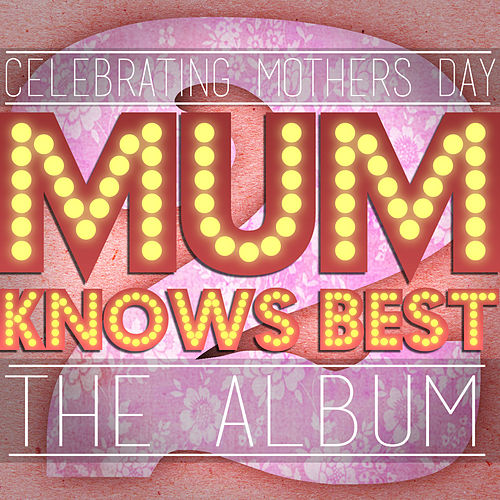 Mum Knows Best 2 - The Album de Various Artists