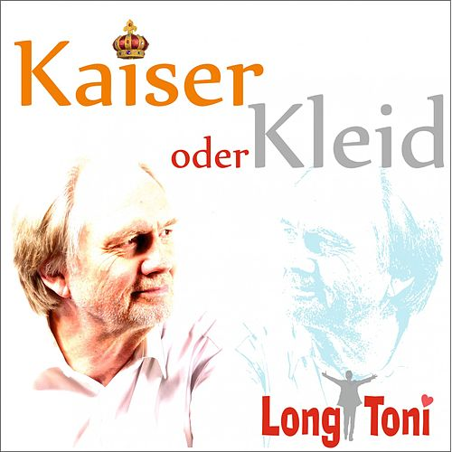 Kaiser oder Kleid by Long Toni