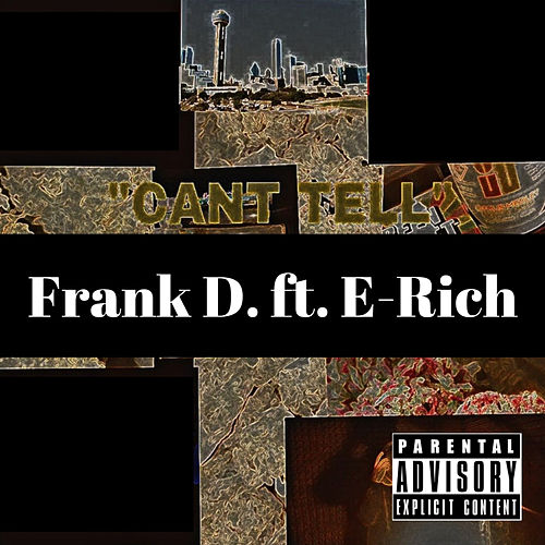 Can't Tell (feat. E-Rich) by Frank D
