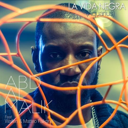 La Vida Negra (Aquarius) de Abd Al Malik