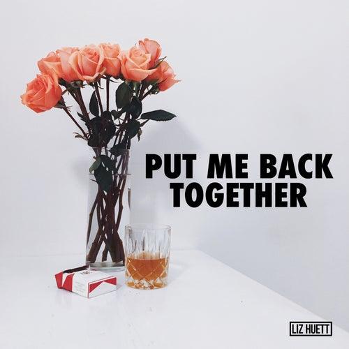 Put Me Back Together de Liz Huett