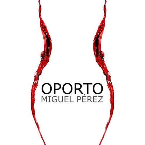 Oporto de Miguel Pérez