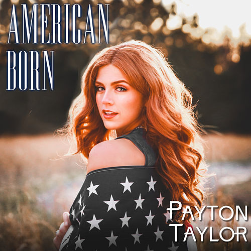 American Born by Payton Taylor