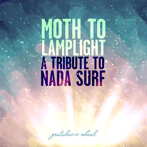 Moth to Lamplight: A Tribute to Nada Surf by Gretchen's Wheel