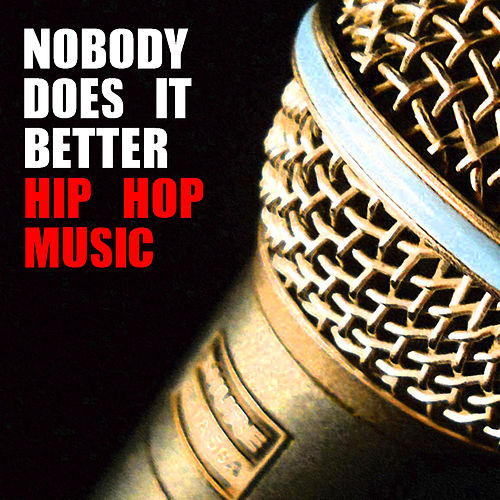 Nobody Does It Better Hip Hop Music von Various Artists