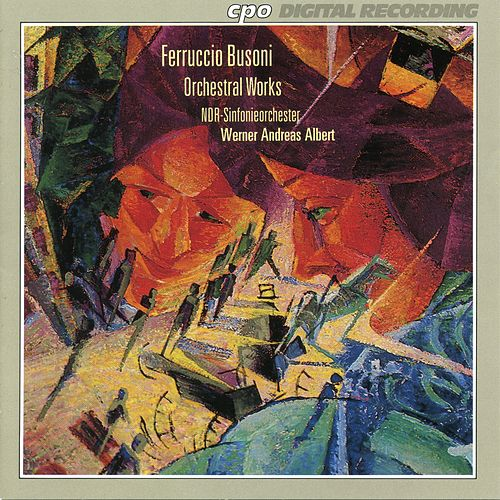 Busoni: Orchestral Works by NDR-Sinfonieorchester