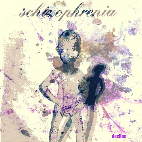 Schizophrenia by The Decline !