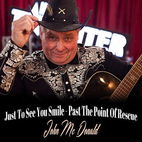 Just to See You Smile/Past the Point of Rescue de John McDonald