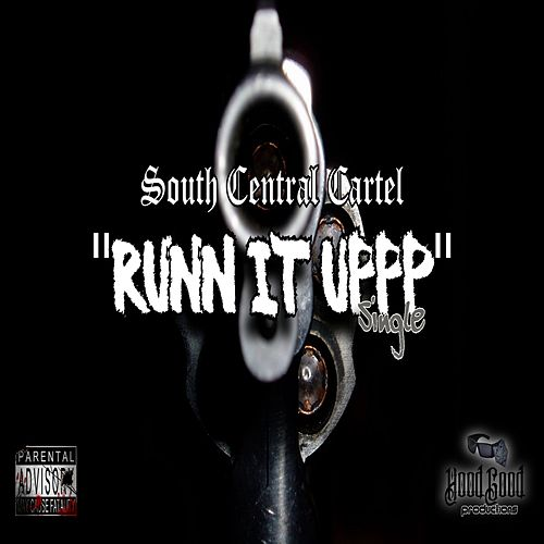 Runn It Uppp by South Central Cartel
