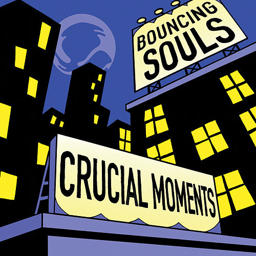 Crucial Moments de Bouncing Souls