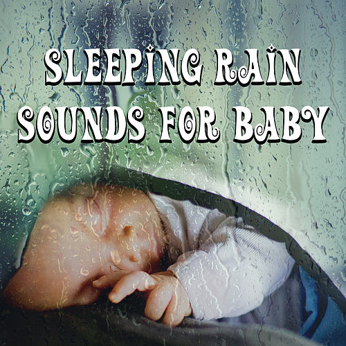 Sleeping Rain Sounds for Baby – Calming New Age Sounds, Sleep Well, Rain Music for Dreaming by Rain Sounds Nature Collection