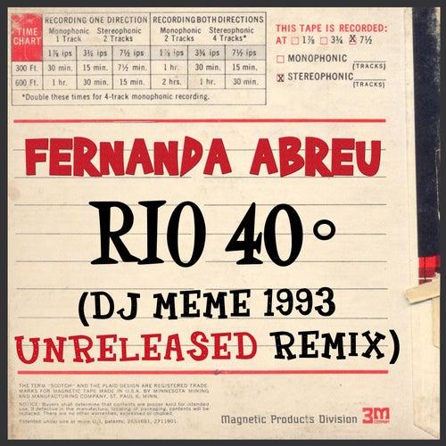 Rio 40º (DJ Meme 1993 Unreleased Remix) de Fernanda Abreu