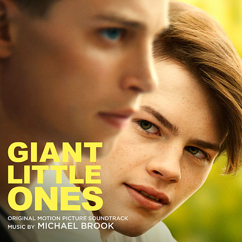 Giant Little Ones (Original Motion Picture Soundtrack) by Michael Brook