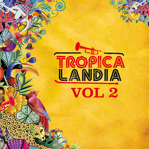Tropicalandia, Vol. II by Various Artists