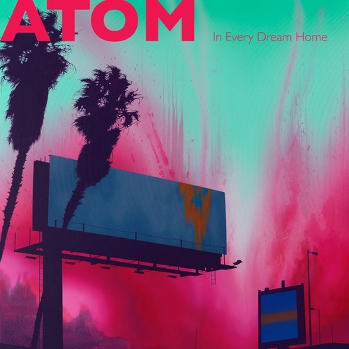 In Every Dream Home von Atom