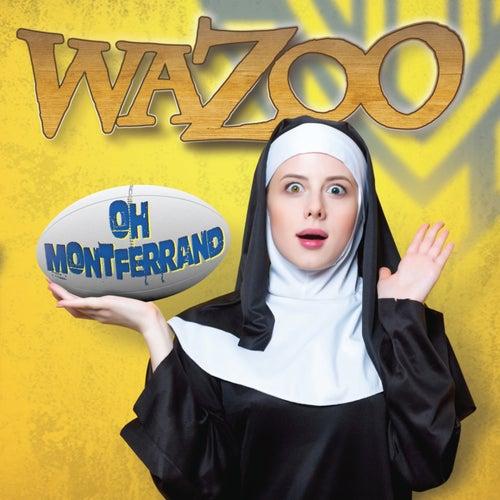 Oh Montferrand by Wazoo